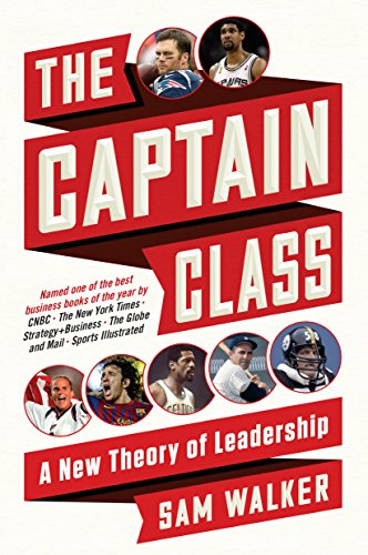 The Captain Class: A new theory of leadership, a sports leadership books written by Sam Walker.
